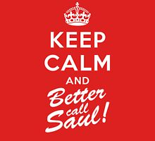 Keep Calm and Better call Saul Unisex T-Shirt