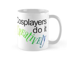 Cosplayers do it Creatively, Black Text Mug