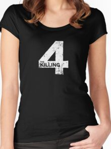 The Killing 4 Women's Fitted Scoop T-Shirt