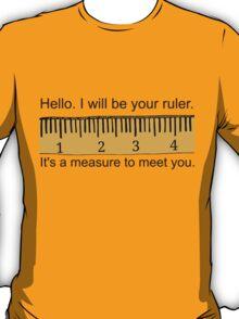 Your Ruler T-Shirt