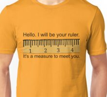 Your Ruler Unisex T-Shirt