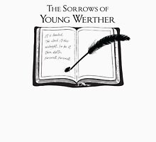 The Sorrows of Young Werther by Goethe Unisex T-Shirt