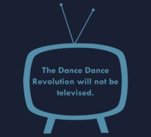 The Dance Dance Revolution Will Not Be Televised - Blue by Paper Hat