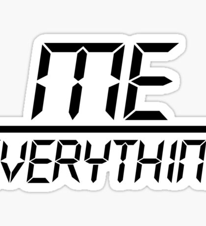 Me Over Everything Fraction (Black) Sticker
