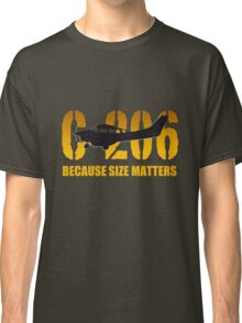 "Cessna C-206 ""Because Size Matters""  Classic T-Shirt"