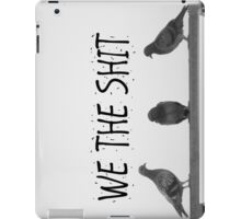 We the Shit iPad Case/Skin