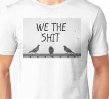 We the Shit Unisex T-Shirt