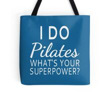 I Do Pilates What's your Superpower? Tote Bag
