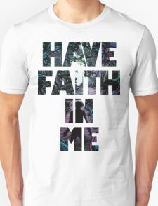 Have Faith In Me T-Shirt