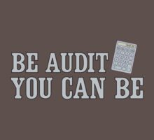 Be audit you can be T-Shirt