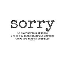 sorry~ Photographic Print