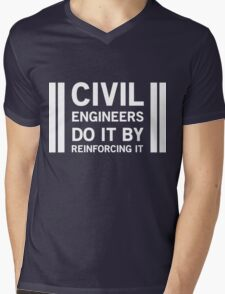Civil Engineers do by reinforcing it Mens V-Neck T-Shirt