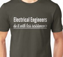 Electrical Engineers do it with less resistance Unisex T-Shirt