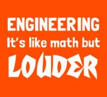 Engineer. Like math but louder by careers