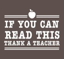 If you can read this thank a teacher Baby Tee