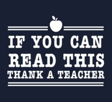 If you can read this thank a teacher Kids Tee