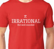 Irrational but well rounded Unisex T-Shirt