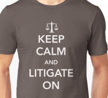 Keep calm and litigate on Unisex T-Shirt