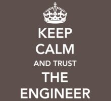 Keep calm I'm the engineer by careers