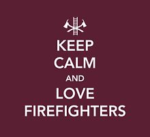 Keep Calm and Love Firefighters Unisex T-Shirt