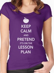 Keep Calm and Pretend it's on the lesson plan Women's Fitted Scoop T-Shirt