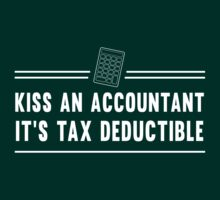 Kiss an accountant. It's tax deductible by careers