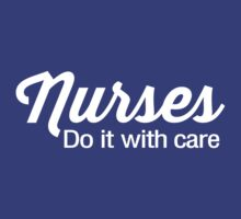 Nurses Do it With Care by careers
