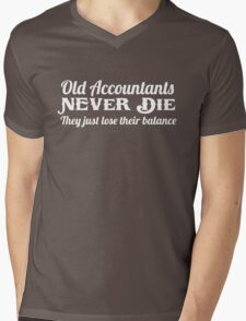 Old accountants never die. They just lose their balance Mens V-Neck T-Shirt