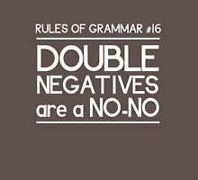 Rules of Grammar. Double Negatives Unisex T-Shirt