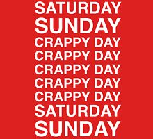Saturday, Sunday, Crappy Day Unisex T-Shirt