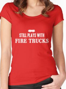 Still plays with firetrucks Women's Fitted Scoop T-Shirt