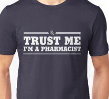 Trust Me, I'm a Pharmacist Unisex T-Shirt