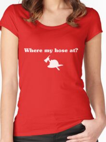 Where my hose at? Women's Fitted Scoop T-Shirt