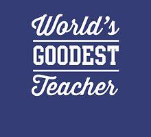 World's Goodest Teacher Womens Fitted T-Shirt