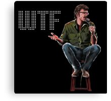 WTF with Marc Maron Canvas Print