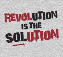 Revolution Is The Solution by e2productions