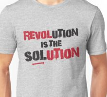 Revolution Is The Solution Unisex T-Shirt