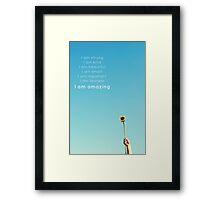 I Am Amazing Framed Print