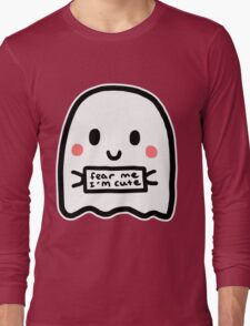 Fear Me I'm Cute! Long Sleeve T-Shirt