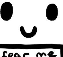 Fear Me I'm Cute! Sticker