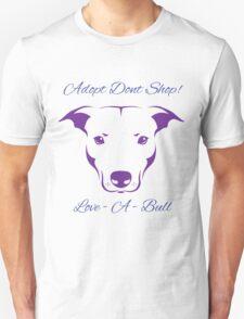 Adopt Don't Shop Love - A - Bull Graphic! T-Shirt