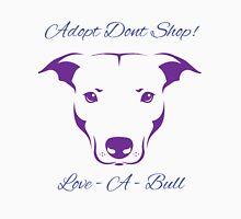 Adopt Don't Shop Love - A - Bull Graphic! Unisex T-Shirt