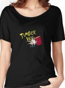 Timber Ho! Women's Relaxed Fit T-Shirt