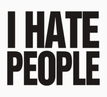 I hate People by RexLambo