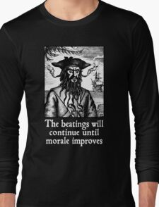 The Beatings Will Continue until Morale Improves Long Sleeve T-Shirt