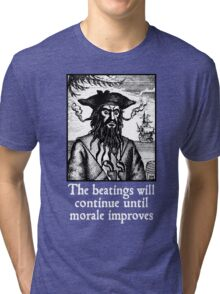 The Beatings Will Continue until Morale Improves Tri-blend T-Shirt