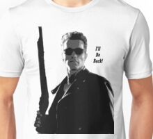 Arnie, I'll be back! Unisex T-Shirt