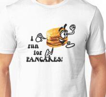 I Run For Pancakes! (Design #2 - BLACK) Unisex T-Shirt