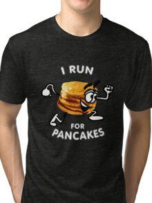 I Run For Pancakes! (Design #1 - WHITE)  Tri-blend T-Shirt