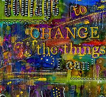 Courage to CHANGE by © Angela L Walker